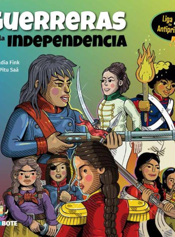 Liga De Antiprincesas 4 - Guerreras de la independencia